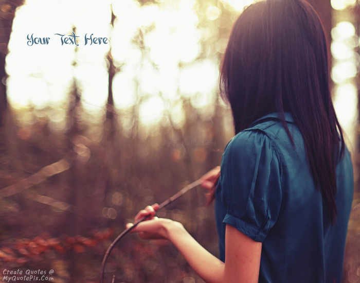 Write Quote On Forest Lonely Girl Picture