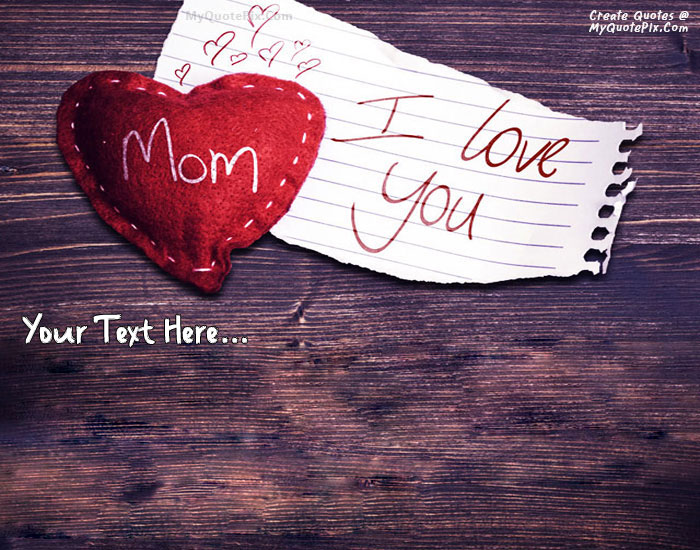 Design your own names of I Love Mom