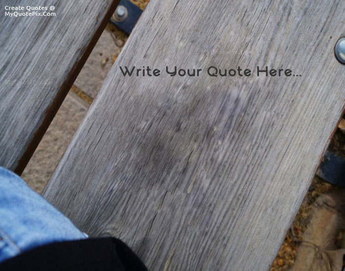 Design your own names of Quote On Bench
