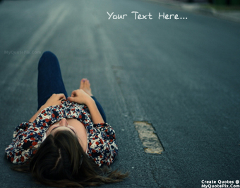 Heart Broken Girl Laying On Road quote pictures